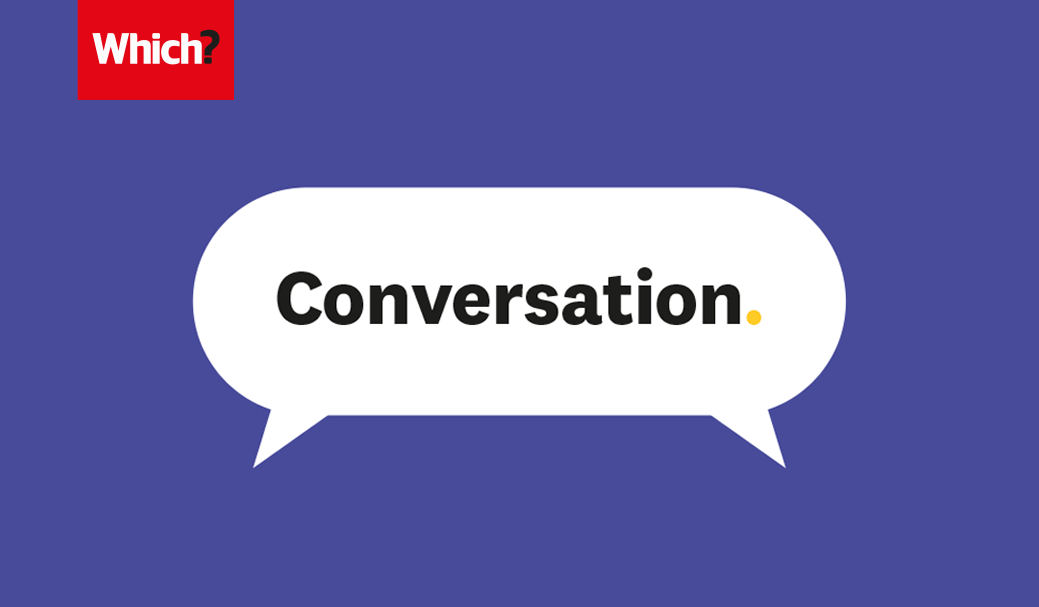 Welcome to Which? Conversation