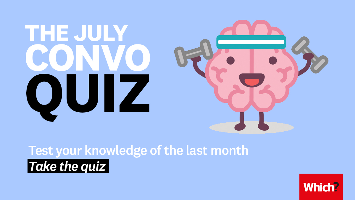 Take the Which? Conversation July Quiz!